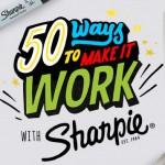 Sharpie 50 Ways to Make it Work Contest