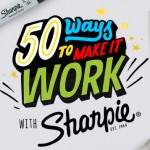 Sharpie 50 Ways to Make it Work Contest