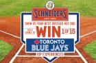 Schneiders Blue Jays VIP Contest