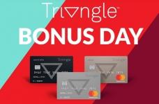 Triangle Rewards Bonus Day