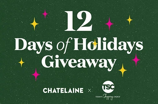 Chatelaine 12 Days of Holiday Giveaways