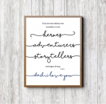 'Dad.Heroes, Adventurers, Storytellers' Print