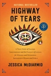 Highway of Tears: A True Story of Racism, Indifference and the Pursuit of Justice for Missing and Murdered Indigenous Women and Girls (Paperback)