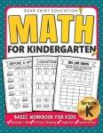 Math for Kindergarten : Basic Workbook for Kids